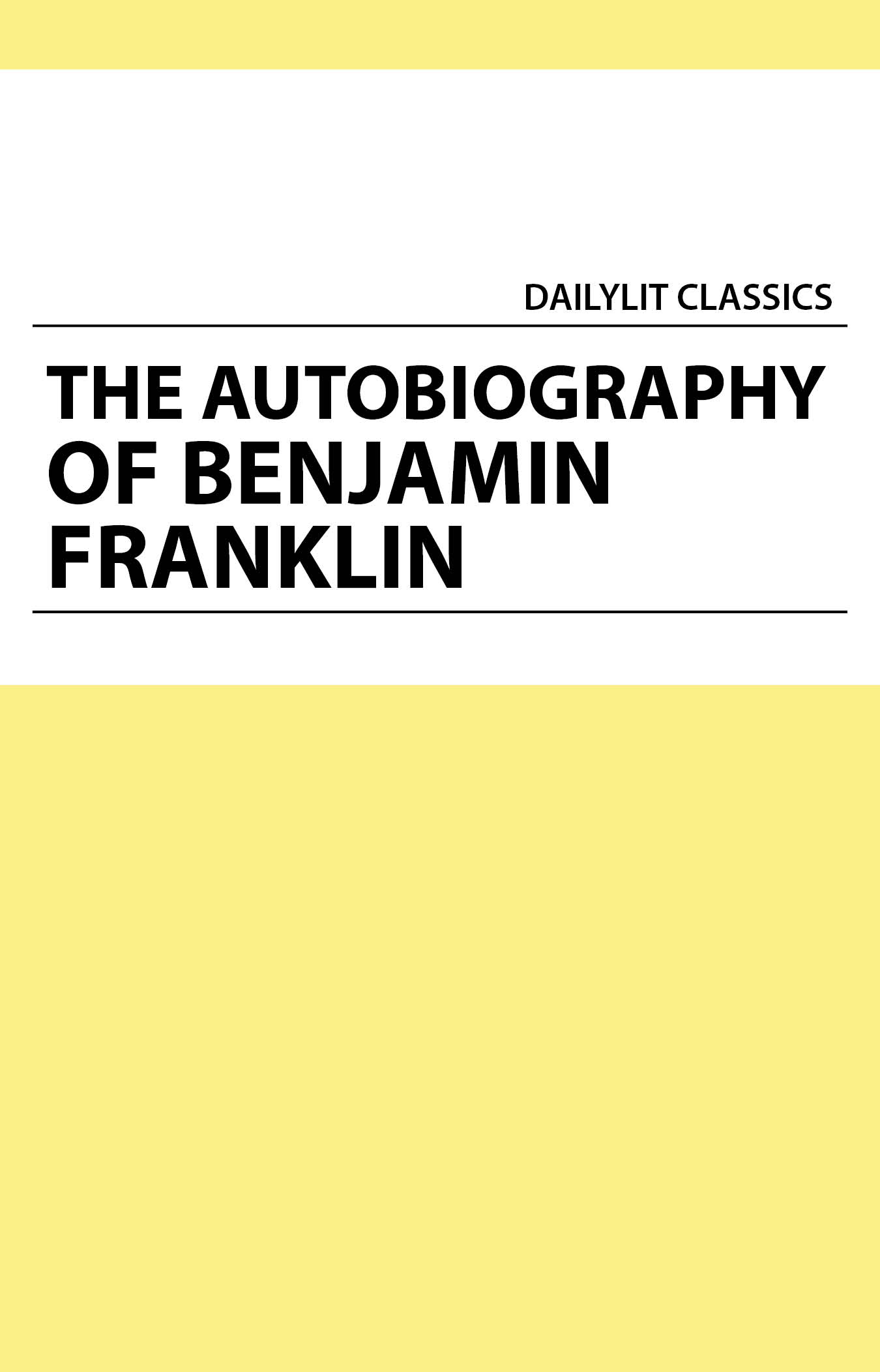 a review of the book the autobiography of benjamin franklin Franklin 24-10-2011 steve jobs [walter isaacson] on amazon com free shipping on qualifying a review of the book the autobiography of benjamin franklin offers based.